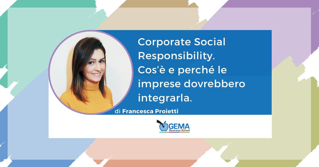 Corporate Social Responsibility. Cos'è e perché le imprese dovrebbero integrarla.
