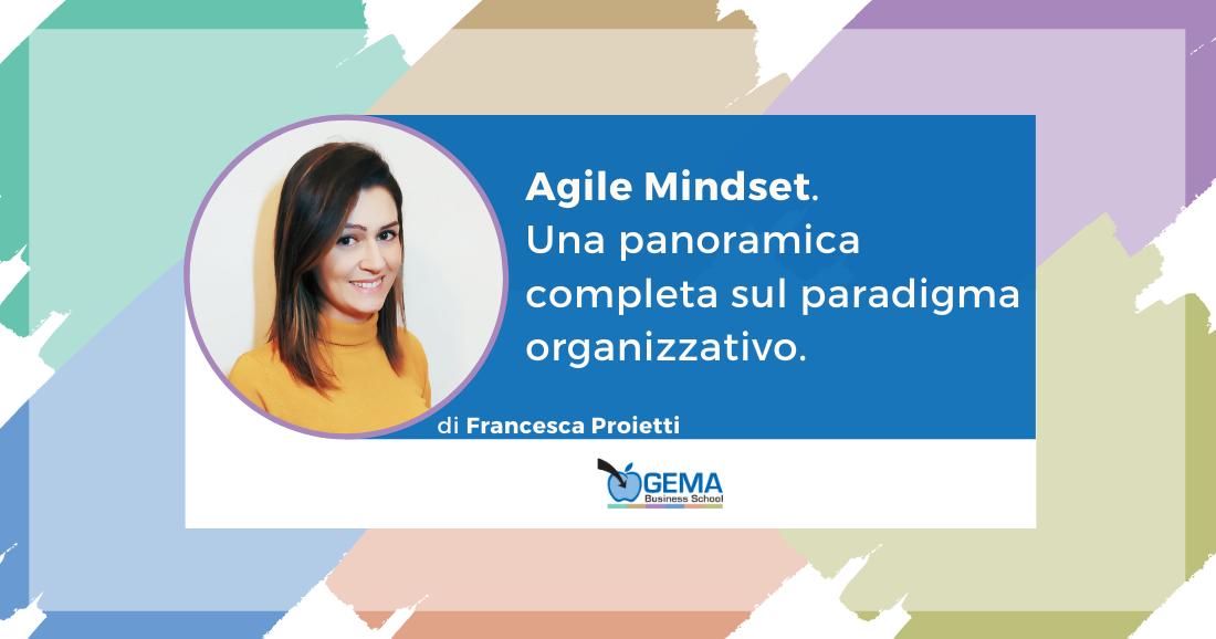 Agile Mindset. Una panoramica completa sul paradigma organizzativo.