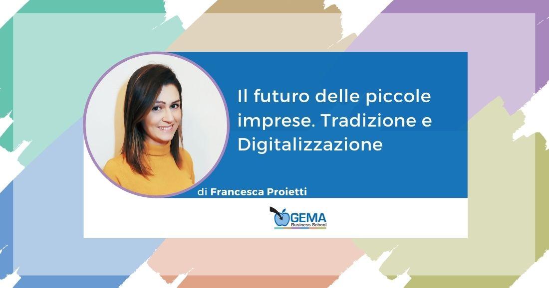 Il futuro delle piccole imprese. Tradizione e Digitalizzazione