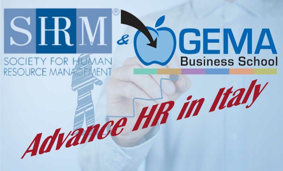 ADVANCE HR IN ITALY: GEMA Business School e SHRM uniscono le loro forze